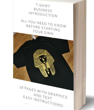 T-shirt Business Introduction All you need to know before starting – E-book Instant Download Version 1.0